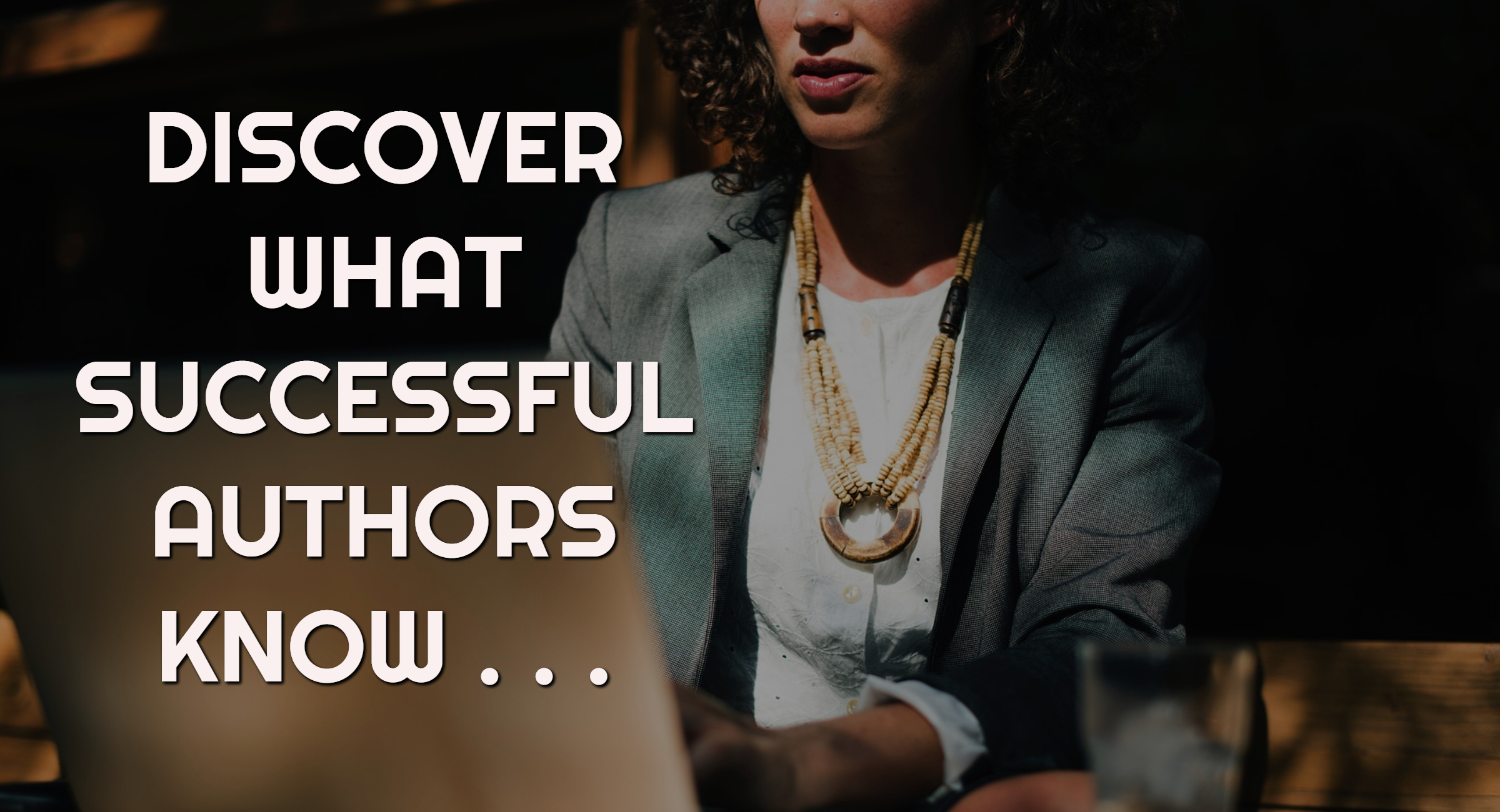 Discover What Successful Authors Know_Header